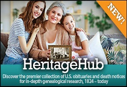 Heritage Hub Discover the premier collection of U.S. obituaries and death notices for in-depth genealogical research, 1824 - today.