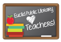 Euclid Public Library Loves Teachers